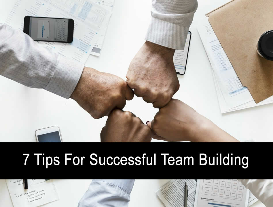 7 Tips For Successful Team Building